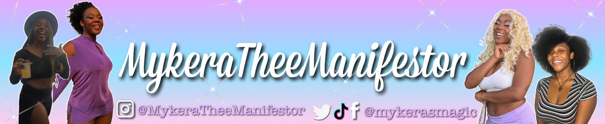 Mykera Thee Manifestor